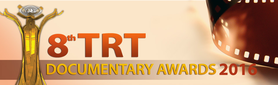 La 8ème édition du «TRT Documentary Awards »